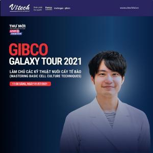 [Webinar] Gibco Galaxy 2021 - Làm chủ các kỹ thuật nuôi cấy tế bào